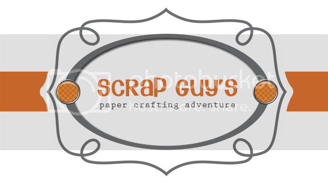 ScrapGuy&#39;s PaperCrafting Adventure...............